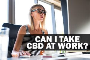 woman with glasses at computer can i take cbd at work?