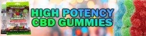High Potency CBD Gummies with a pack of HP Gummies and Hemp Bombs CBD Gummy Bears in the background
