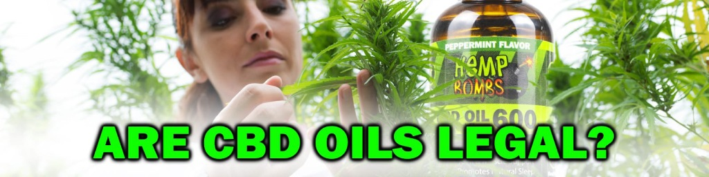 Are CBD Oils Legal?