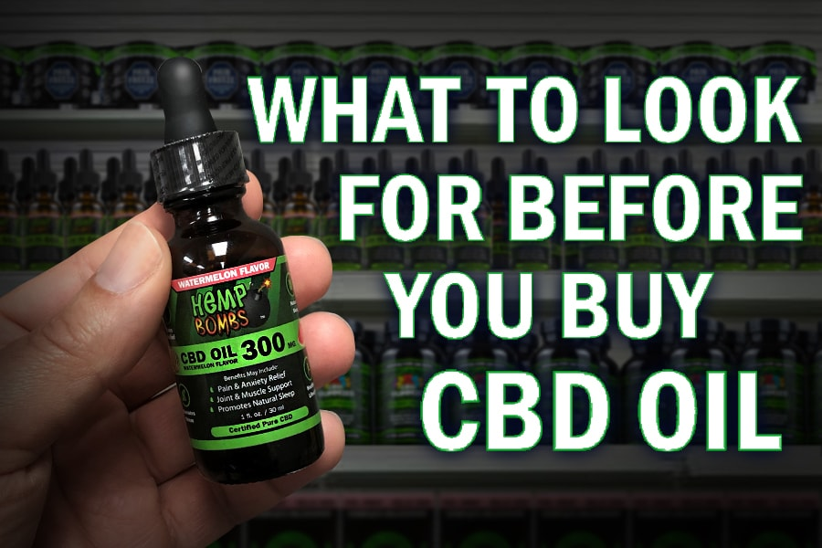 What To Look For Before You Buy CBD Oil