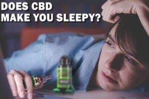 Does CBD Make You Sleepy?