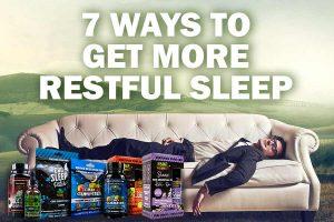 7 Ways to Get More Restful Sleep