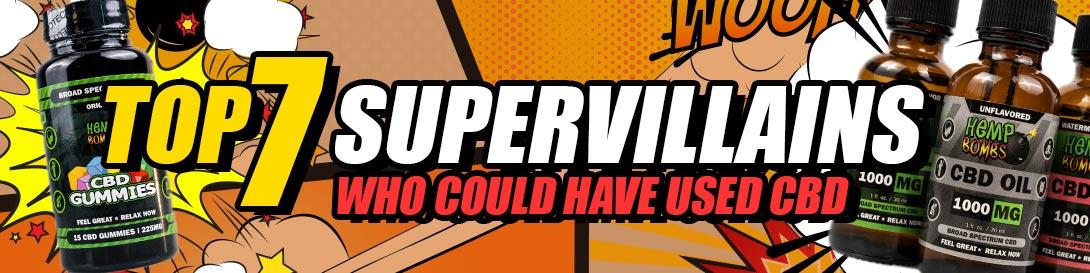 CBD for Top 7 Supervillains