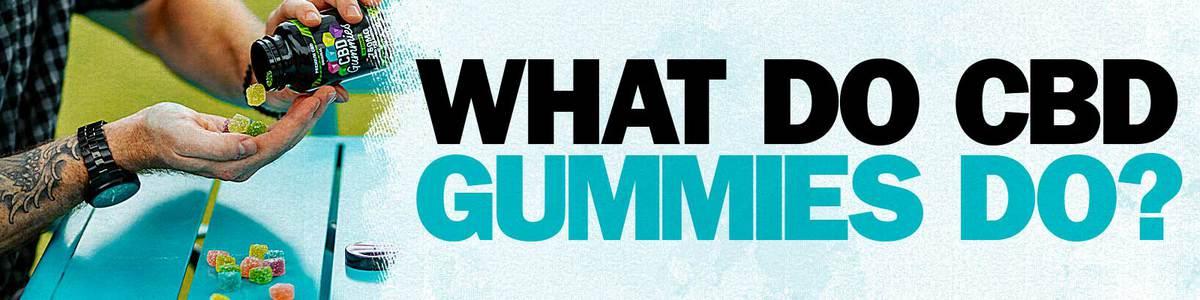 what do CBD gummies do