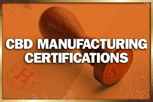 CBD Manufacturing Certifications Preview